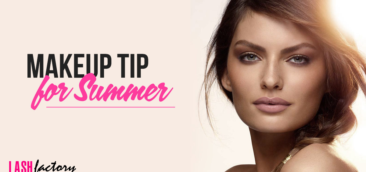 Hot Makeup tips for the Summer • Lash Factory Cosmetics