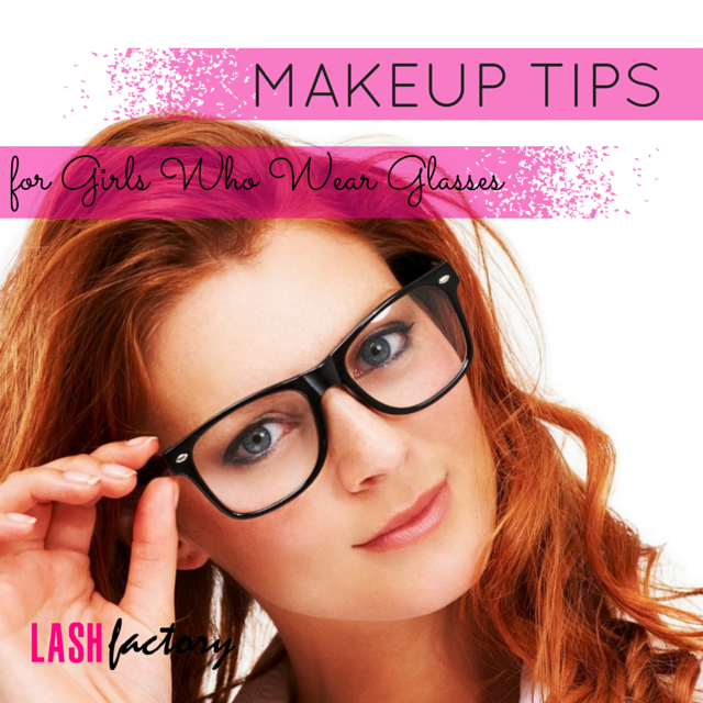 Makeup Tips For Ladies Who Wear Glasses Lash Factory