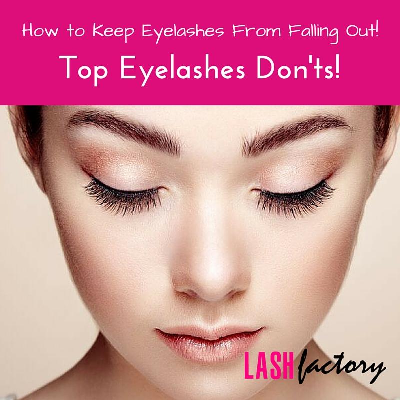 Top Eyelashes Donts Lash Factory