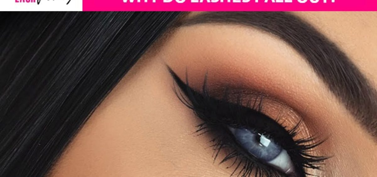 Common Reasons Why Lashes Fall Out Lash Factory Cosmetics